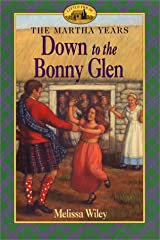 Down to the Bonny Glen (Little House the Martha Years) School & Library Binding