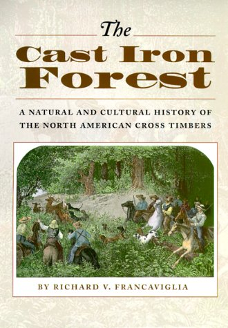 The Cast Iron Forest: A Natural and Cultural History of the North American Cross Timbers PDF