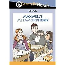Maxwell's Metamorphosis