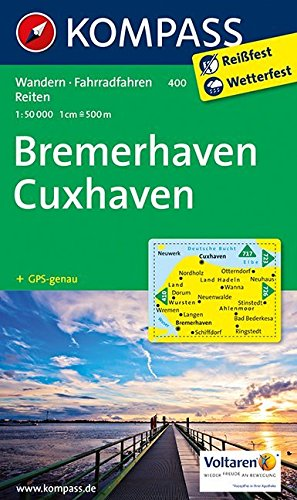 Bremerhaven - Cuxhaven: Wanderkarte mit Radtouren und Reitwegen. GPS-genau. 1:50000 (KOMPASS-Wanderkarten, Band 400)