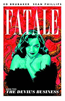 Fatale (Book Two): The Devil's Business by Ed Brubaker
