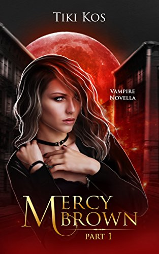 Mercy Brown: A Dystopian Vampire Saga by [Kos, Tiki]