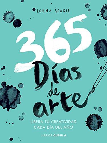 365 Días De Arte Libera Tu Creatividad Cada Día Del Año