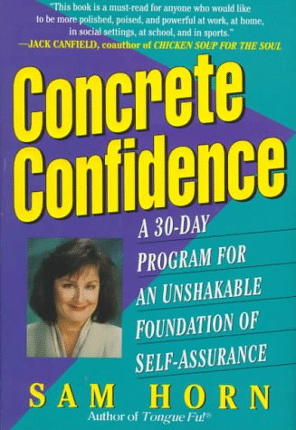 (Concrete Confidence: A 30-Day Program for  An Unshakable Foundation of Self-Assurance)