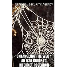 Untangling The Web : An NSA Guide to Internet Research