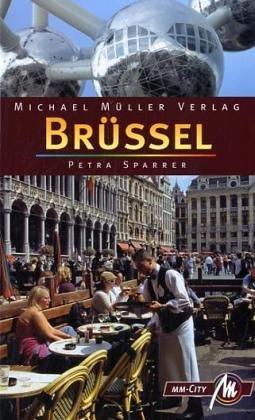 Brüssel: Reisehandbuch mit vielen praktischen Tipps Taschenbuch – 2006 Petra Sparrer Müller Michael 3899533313
