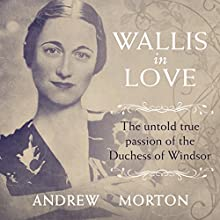 Wallis in Love Audiobook by Andrew Morton Narrated by Cameron Stewart