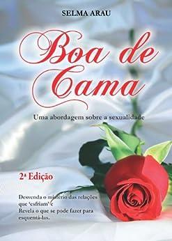 Boa de Cama - Uma abordagem sobre a sexualidade por [Arau, Selma ]