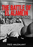 Front cover for the book The Battle of El Alamein: fortress in the sand by Fred Majdalany