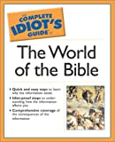 Complete Idiots Guide to the World of the Bible, Donald A. Ryan, 0028644476