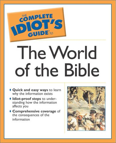 Read Online Complete Idiot's Guide to the World of the Bible (The Complete Idiot's Guide) pdf epub