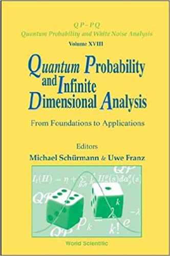 Book Quantum Probability and Infinite Dimensional Analysis: From Foundations to Applications, Krupp-Kolleg Greifswald, Germany, 22-28 June 2003: 18 (QP-PQ: ... Probability and White Noise Analysis Series)