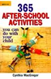 365 After-School Activities: You Can Do with Your Child