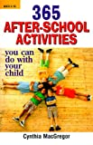 img - for 365 After-School Activities You Can Do With Your Child book / textbook / text book