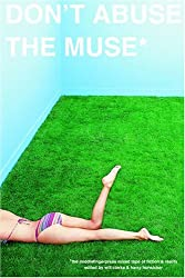 Don't Abuse the Muse: The Middlefinger Press Mixed Tape of Fiction & Reality