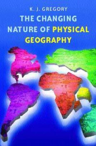The Changing Nature of Physical Geography, 2Ed