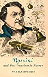 Rossini and Post-Napoleonic Europe (Eastman Studies in Music)