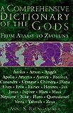 A Comprehensive Dictionary of the Gods, Anne S. Baumgartner, 0517123584