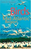Birds of the Mid-Atlantic Region and Where to Find Them, John H. Rappole, 0801870771