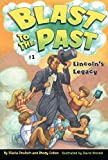 img - for Lincoln's Legacy (Blast to the Past) book / textbook / text book