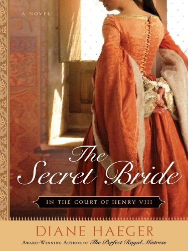 The Secret Bride: In The Court of Henry VIII (Henry VIII's Court Book 1)