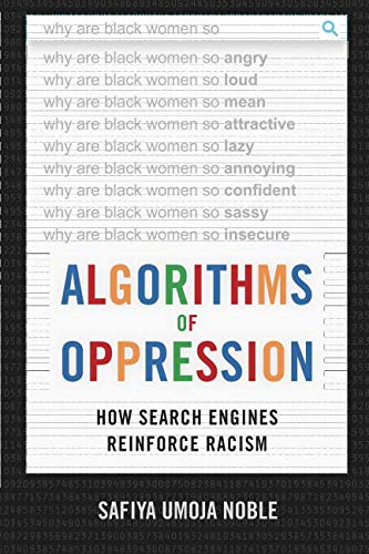Search : Algorithms of Oppression: How Search Engines Reinforce Racism