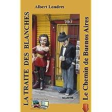 LA TRAITE DES BLANCHES Le Chemin de Buenos Aires (Illustré) (French Edition)
