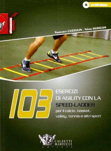 Price comparison product image 103 esercizi di agility con la Speed-Ladder. Per il calcio,  basket,  volley,  tennis e altri sport. Con DVD