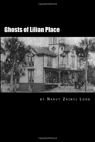 The Ghosts of Lilian Place: Haunted Daytona Beach (Volume 1) PDF