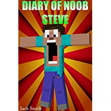 Diary of Noob Steve Part 2 : An Unofficial Minecraft Book for Kids Age 6 12 (Minecraft Diary of a Wimpy, Books For Kids Ages 1-3, 4-6, 6-8, 9-12, 13-99, 99-158) Best Laugh, Free Spirited!!!