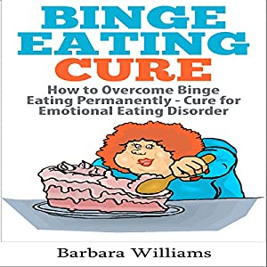 Binge Eating Cure Audiobook