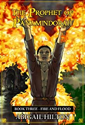 The Prophet of Panamindorah, Book 3 Fire and Flood