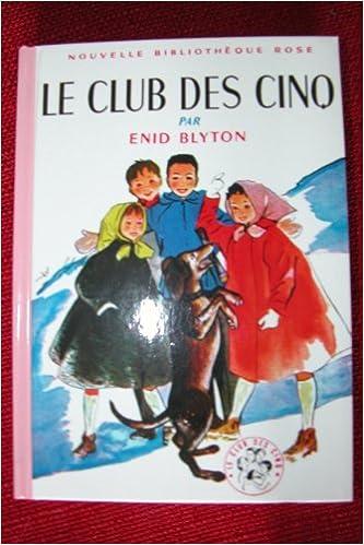 Amazon Fr Le Club Des Cinq Nouvelle Bibliotheque Rose