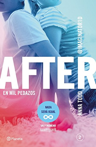 After 2. En mil pedazos (Spanish Edition) [Anna Todd] (Tapa Blanda)