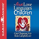The Five Love Languages of Children Hörbuch von Gary Chapman Gesprochen von: Chris Fabry