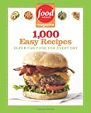 Food Network Magazine 1,000 Easy Recipes, Food Network Magazine, 1401310745