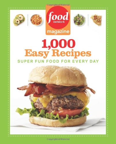 Food Network Magazine 1,000 Easy Recipes: Super Fun Food for Every (Halloween Food Recipes Food Network)