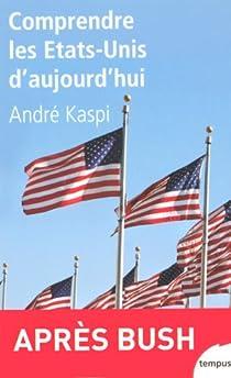 Comprendre les Etats-Unis d'aujourd'hui par Kaspi