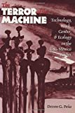 The Terror of the Machine: Technology, Work, Gender, and Ecology on the U.S.-Mexico Border (Cmas Border & Migration Studies Series, Center for Mexic)