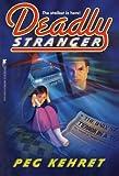 Deadly Stranger, Peg Kehret, 144246044X
