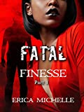 Fatal Finesse: Part 1