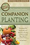 The Complete Guide to Companion Planting: Everything You Need to Know to Make Your Garden Successful (Back to Basics Growing)
