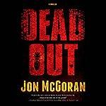 Deadout: Carrick & Watkins, Book 2   Jon McGoran