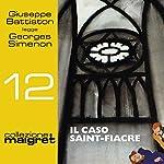 Il caso Saint-Fiacre (Maigret 12) | Georges Simenon