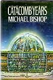 Catacomb Years, Michael Bishop, 0399122559