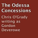The Odessa Concessions   Gordon Deverowe