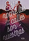 Esta noche las calles son nuestras (Spanish Edition)