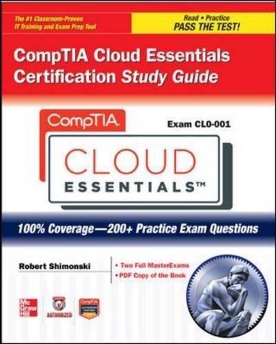 Comptia Cloud Essentials Certification Study Guide  Exam Clo 001   Certification Press