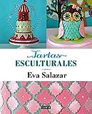 Tartas esculturales (Spanish Edition)