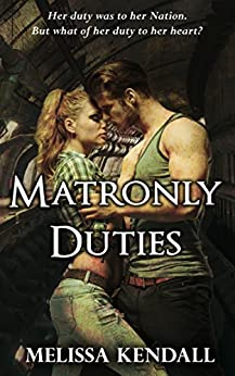 Matronly Duties by [Kendall, Melissa]